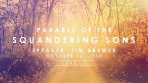 sermon-parable-squandering-sons-oct16-2016